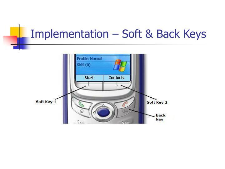 Implementation – Soft & Back Keys