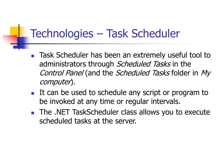Technologies – Task Scheduler