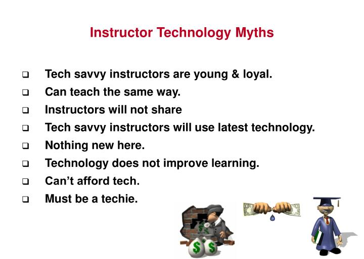 Tech savvy instructors are young & loyal.
