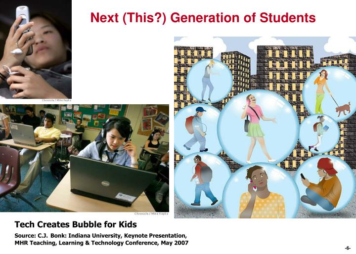 Next (This?) Generation of Students