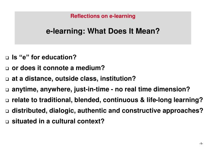 Reflections on e learning e learning what does it mean