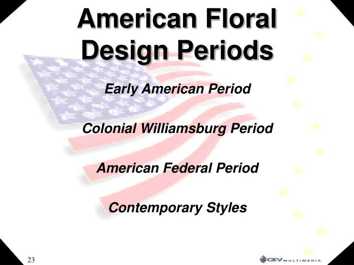 American Floral Design Periods
