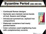 byzantine period 320 600 ad