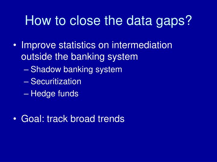 How to close the data gaps?