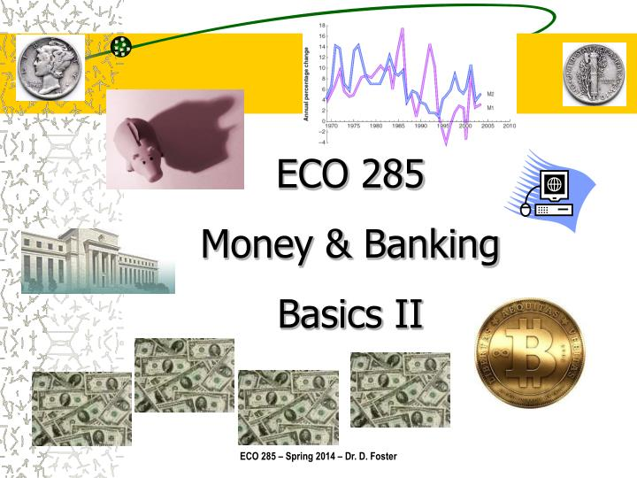 Eco 285 money banking basics ii