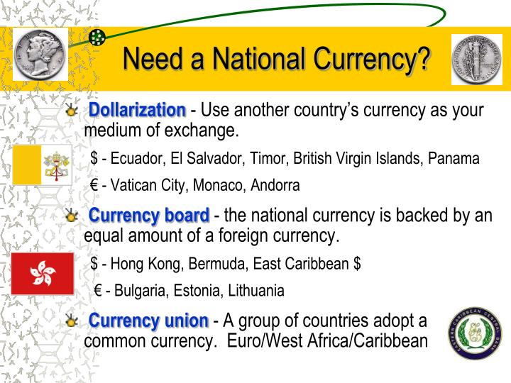 Need a National Currency?