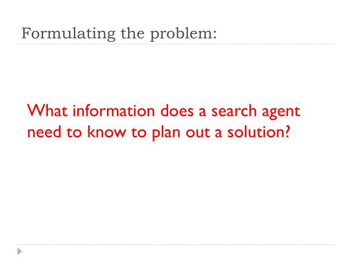 Formulating the problem: