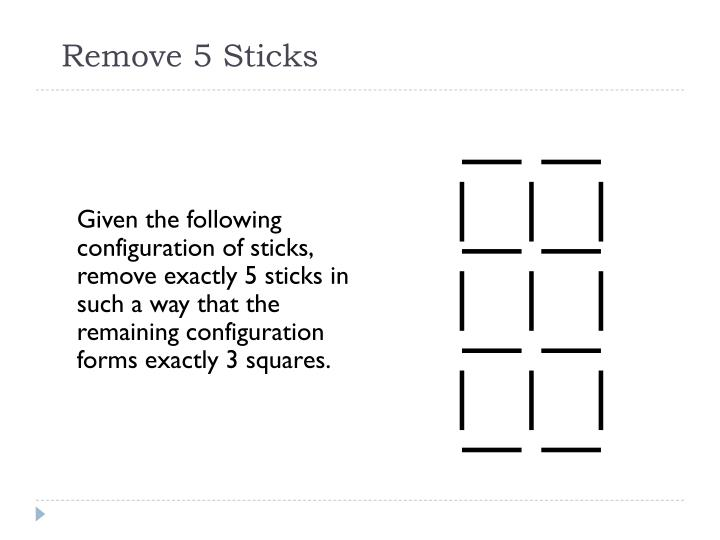 Remove 5 Sticks