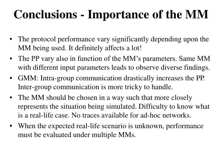 Conclusions - Importance of the MM