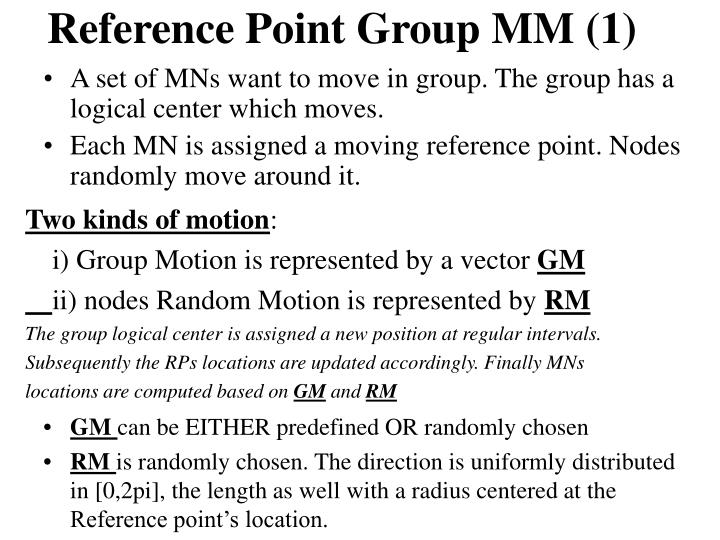 A set of MNs want to move in group. The group has a logical center which moves.