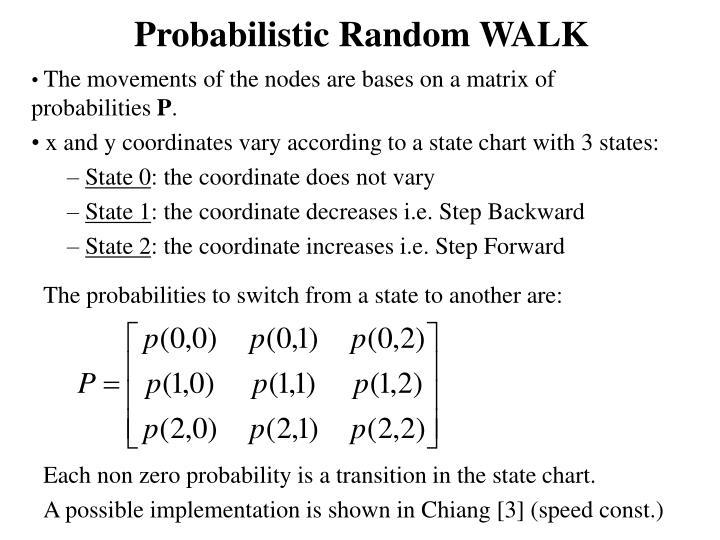Probabilistic Random WALK
