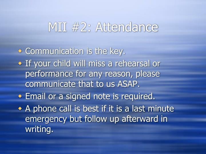 MII #2: Attendance