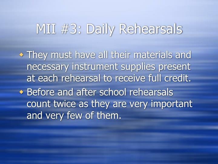 MII #3: Daily Rehearsals