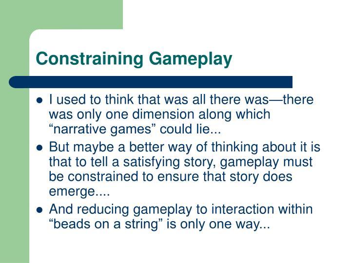 Constraining Gameplay
