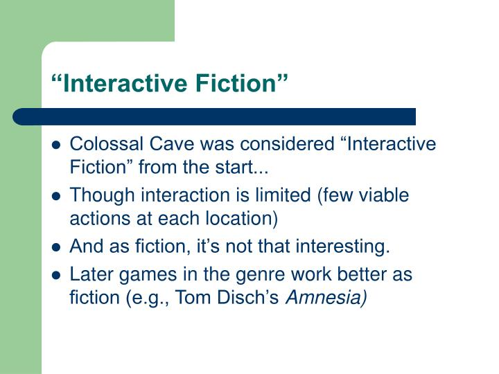 """Interactive Fiction"""