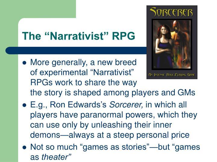 """The """"Narrativist"""" RPG"""