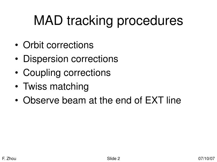 Mad tracking procedures