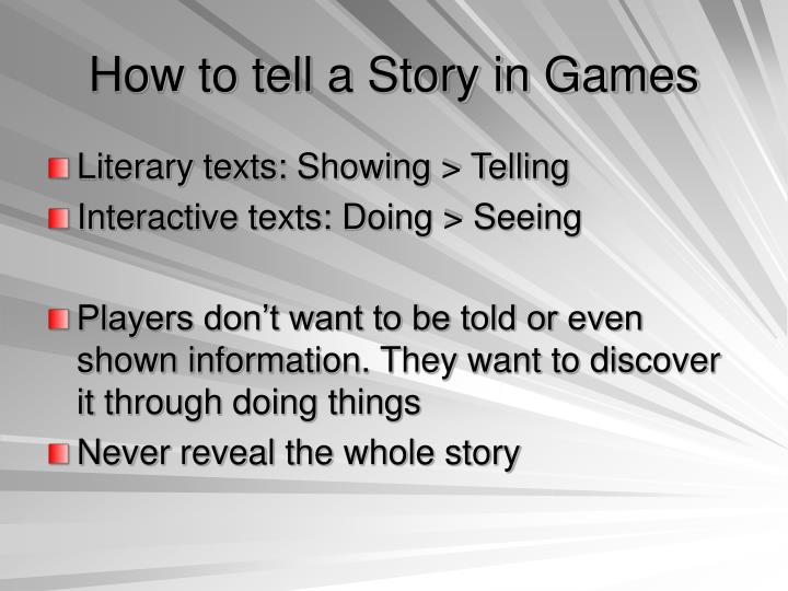 How to tell a Story in Games