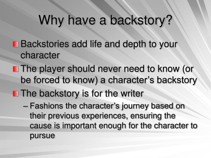 Why have a backstory?