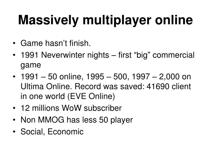 M assively multiplayer online