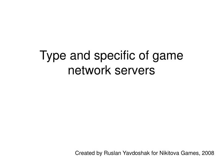Type and specific of game network servers
