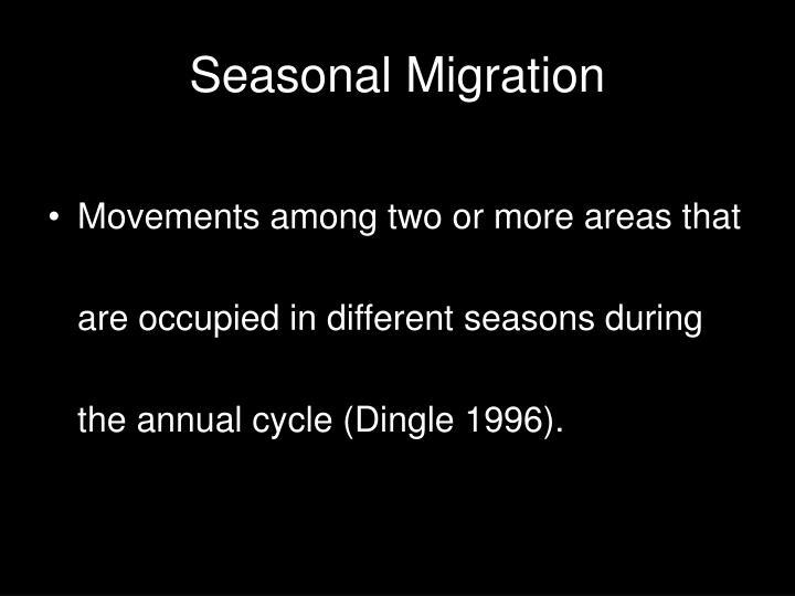 Seasonal Migration