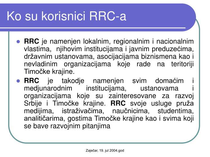 Ko su korisnici RRC-a