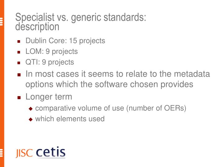 Specialist vs. generic standards: description