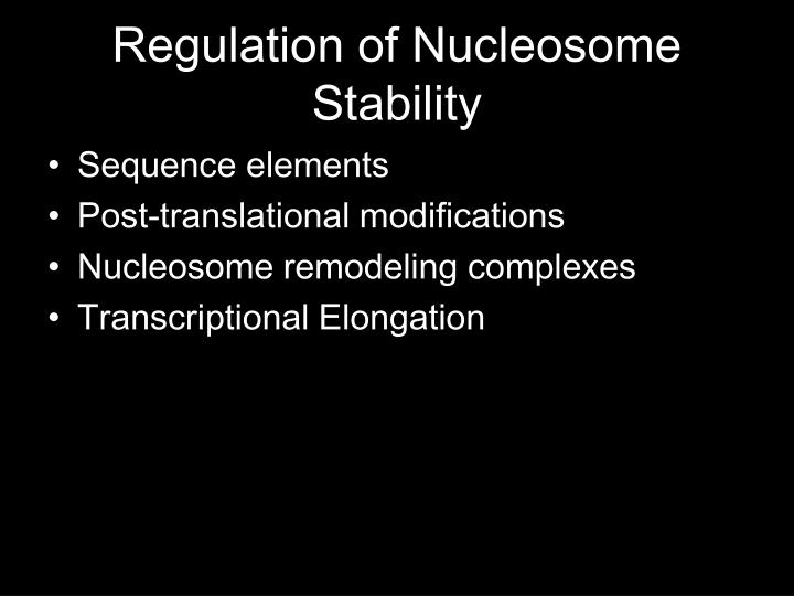 Regulation of Nucleosome Stability