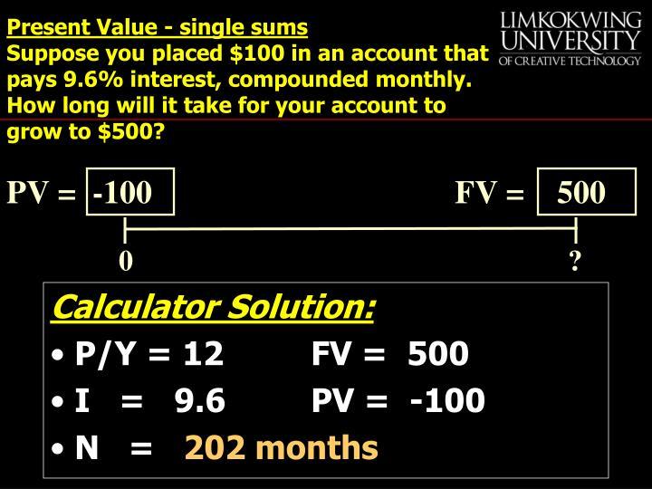 PV =  -100               FV =    500