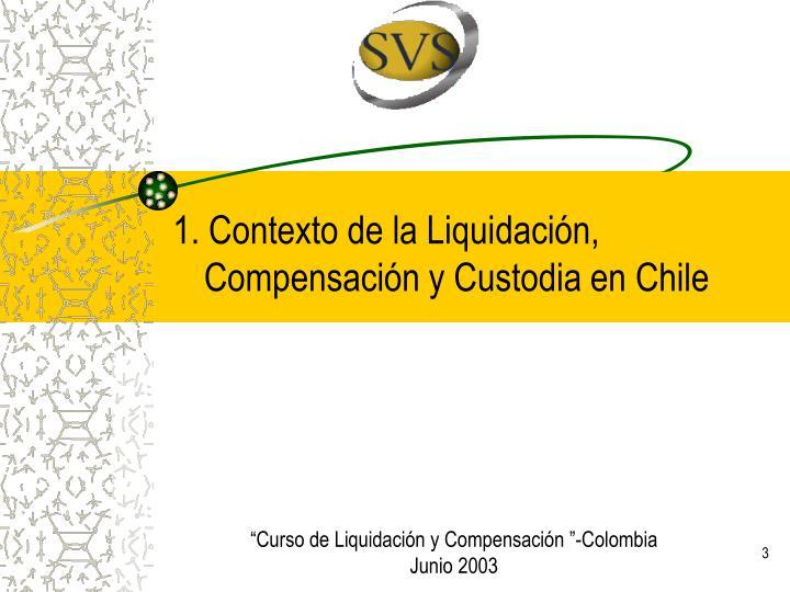 1. Contexto de la Liquidación, Compensación y Custodia en Chile