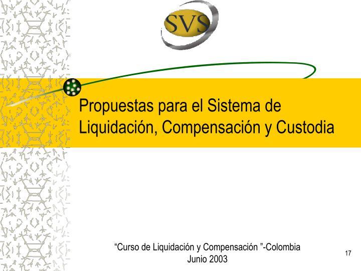 Propuestas para el Sistema de Liquidación, Compensación y Custodia