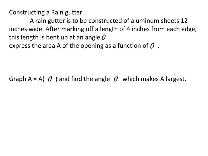 Constructing a Rain gutter