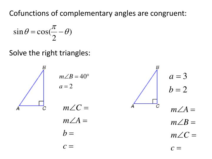 Cofunctions of complementary angles are congruent: