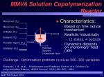 mmva solution copolymerization reactor