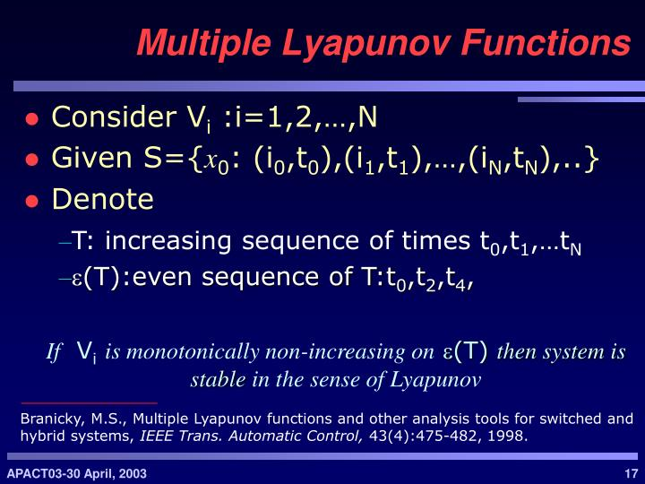 Branicky, M.S., Multiple Lyapunov functions and other analysis tools for switched and hybrid systems,
