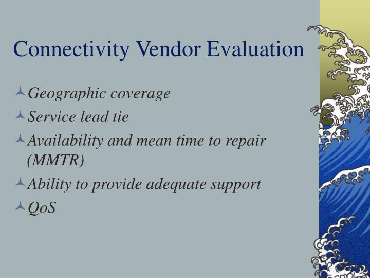 Connectivity Vendor Evaluation