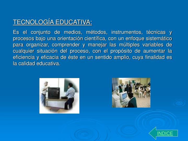 TECNOLOGÍA EDUCATIVA: