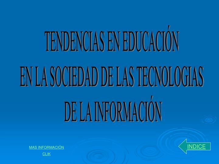 TENDENCIAS EN EDUCACIÓN