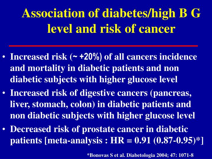 Association of diabetes/high B G level and risk of cancer
