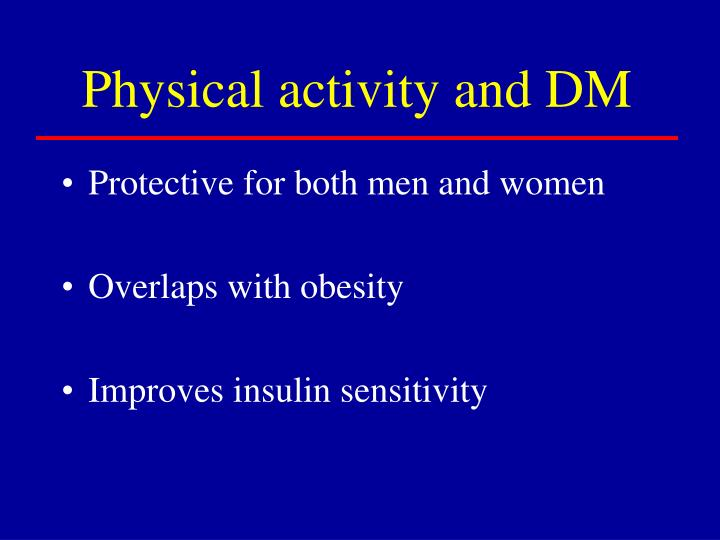 Physical activity and DM