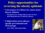 policy opportunities for reversing the obesity epidemic
