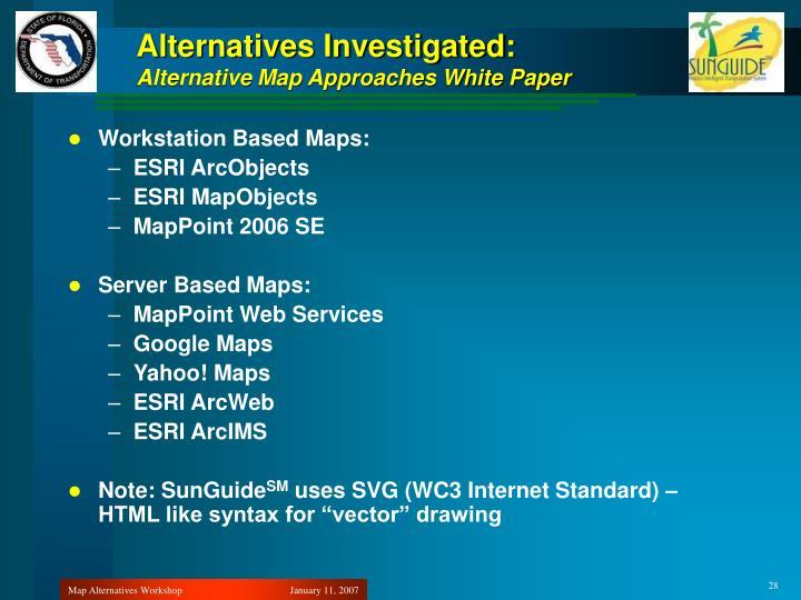 Alternatives Investigated: