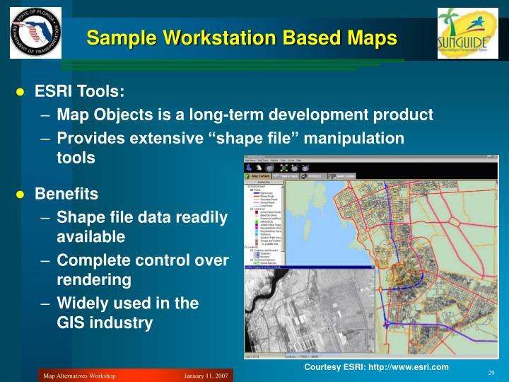 Sample Workstation Based Maps