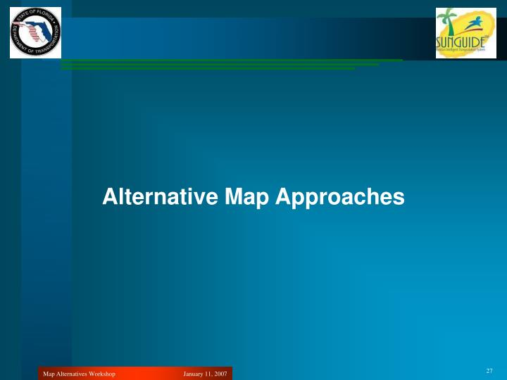 Alternative Map Approaches