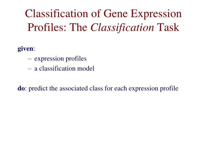 Classification of gene expression profiles the classification task