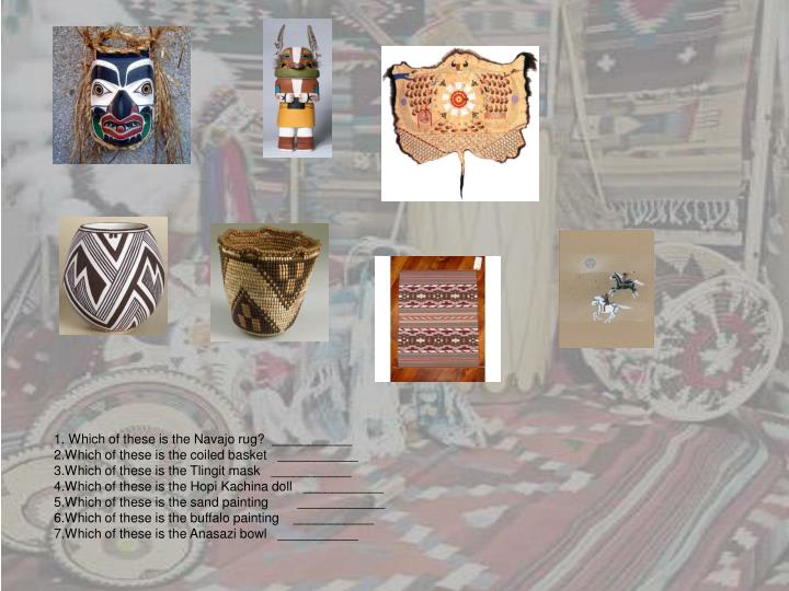 Which of these is the Navajo rug?  ___________