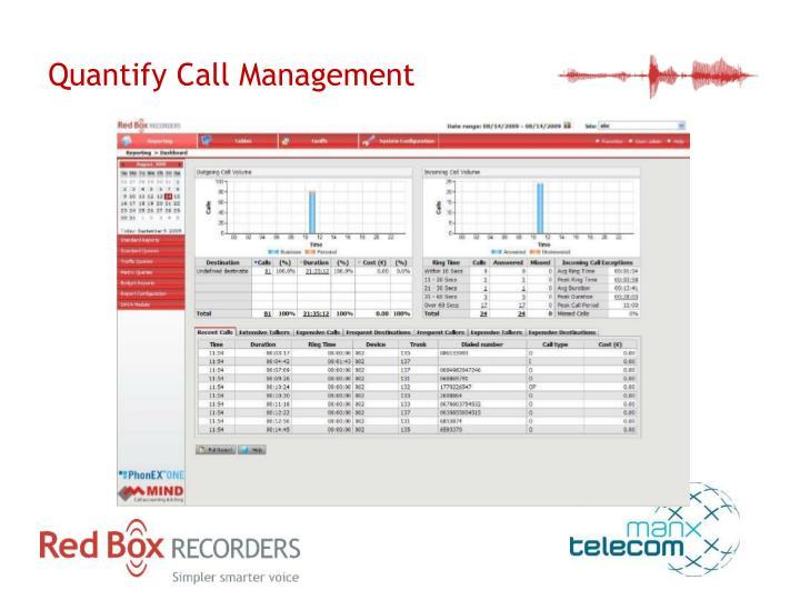 Quantify Call Management