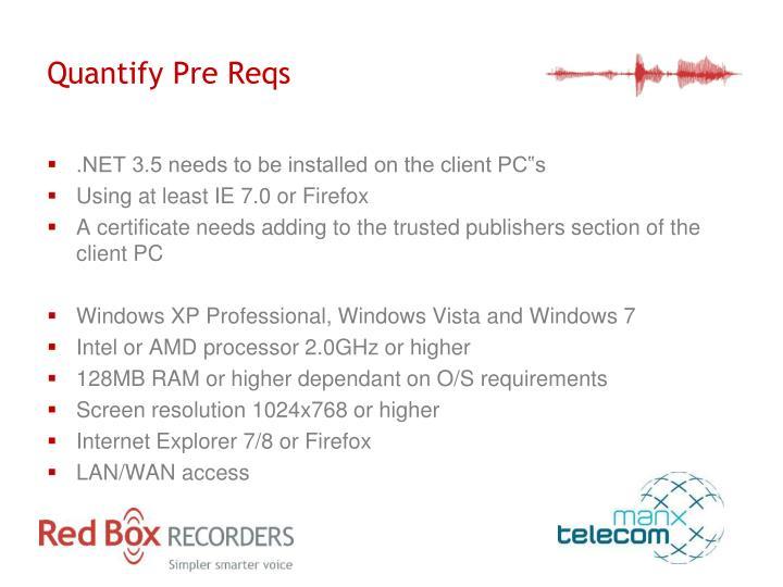 Quantify Pre Reqs
