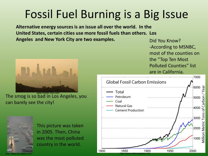Fossil fuel burning is a big issue
